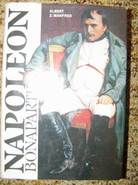 Napoleon Bonaparte - A. Z. Manfred