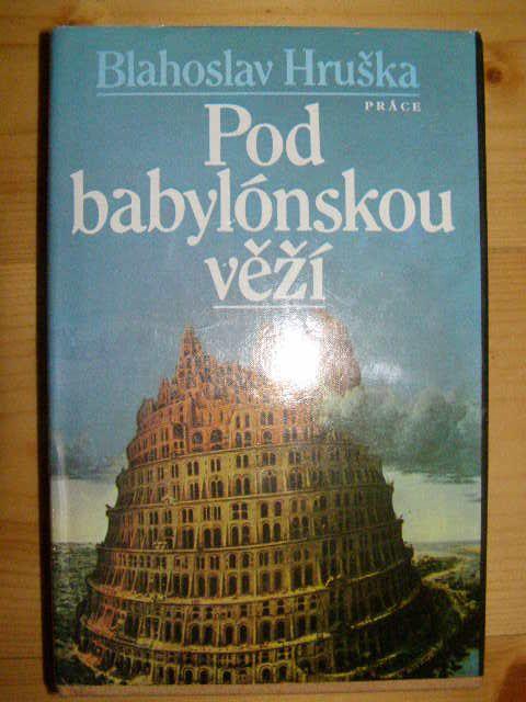Pod babylńskou věží - B. Hruška
