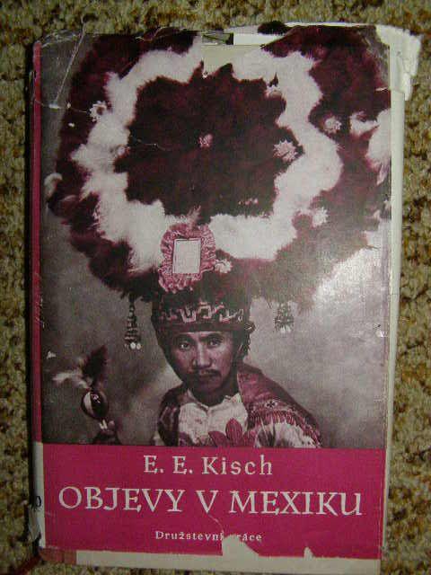 Objevy v Mexiku - E. E. Kisch