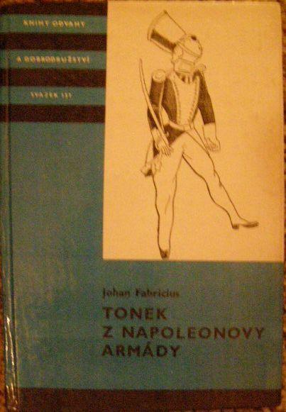 Tonek z Napoleonovy armády - J. Fabricius