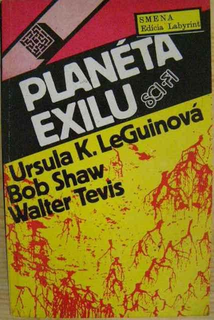 Planéta exilu - W. Tevis, B. Shaw atd. Sci - fi.