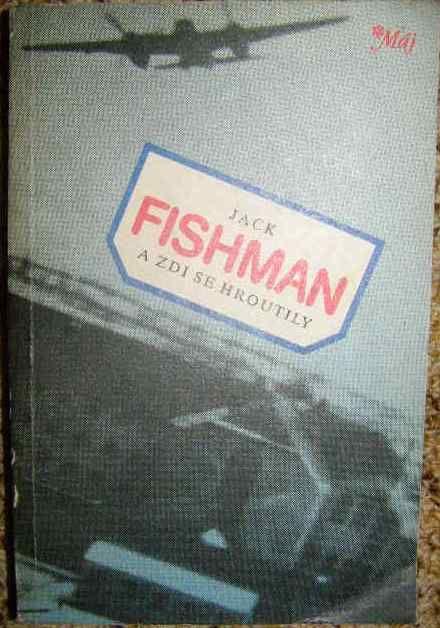 A zdi se hroutily ... - J. Fishman