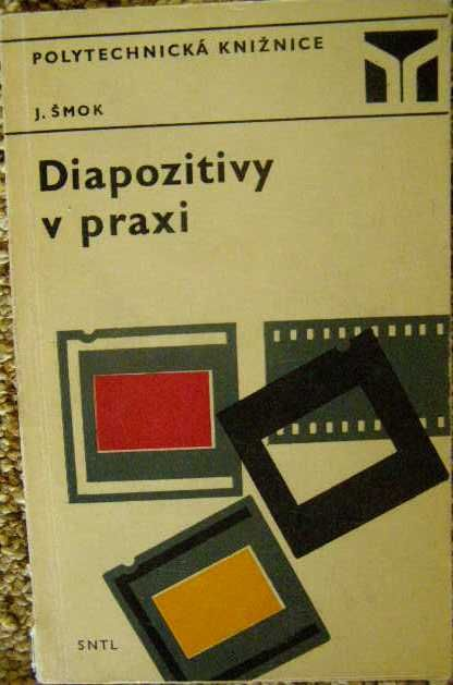 Diapozitivy v praxi - J. Šmok