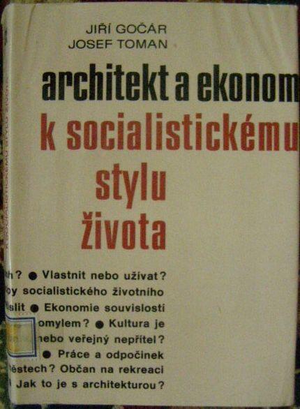 Architekt a ekonom k soc. způsobu života - J. Gočár a J. Toman