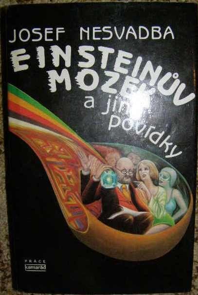 Einsteinův mozek a jiné povídky - J. Nesvadba