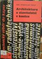 Architektura a stavitelství v kostce
