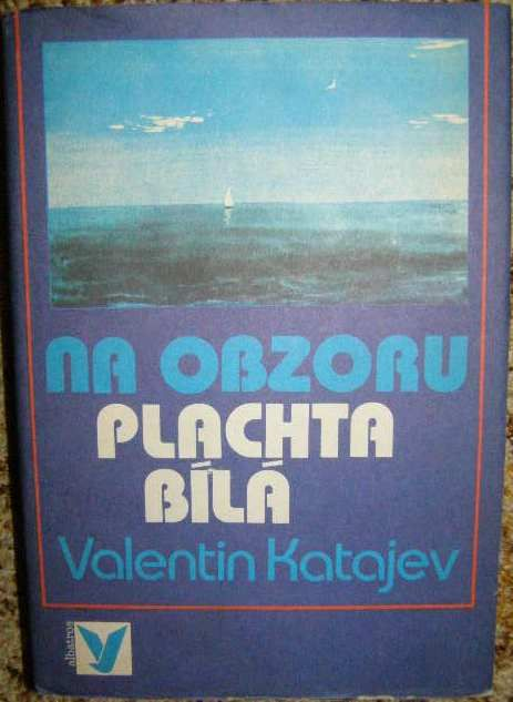 Na obzoru plachta bílá - V. Katajev, il. K. Lhoták