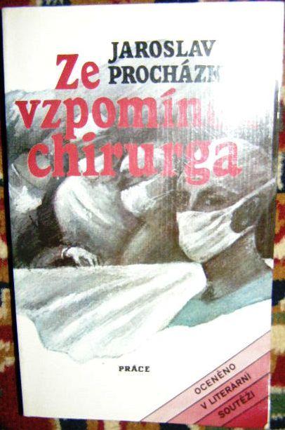 Ze vzpomínek chirurga - J. Procházka