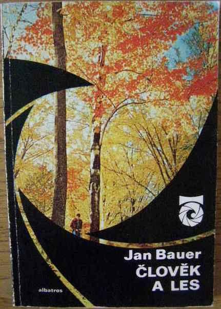 Člověk a les - J. Bauer