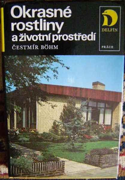 Okrasné rostlina a životní prostědí - Č. Böhm