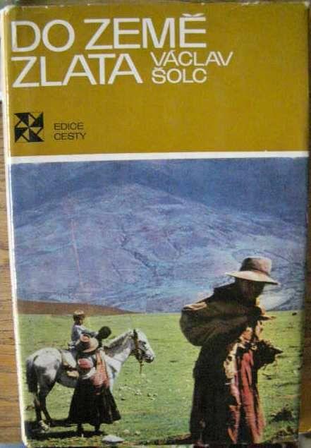 Do země zlata (Peru) - V. Šolc
