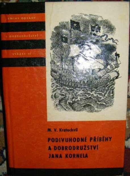 Podivuhodné příběhy a dobrodružství Jana Kornela - M. V. Kratochvíl