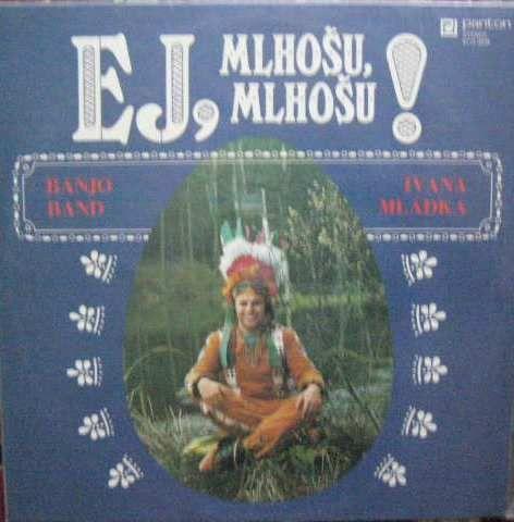 LP Ej, Mlhošu, Mlhošu - Banjo band I. Mládka