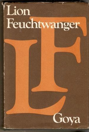 Goya - trpká cesta poznání - L. Feuchtwanger