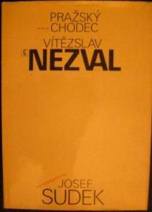 Pražský chodec - V. Nezval, fota J. Sudek.