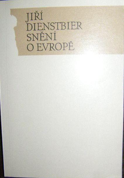 Snění o Evropě - J. Dienstbier