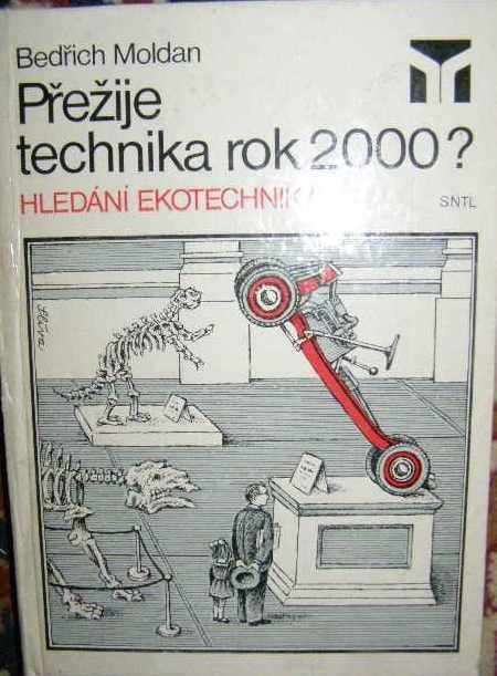 Přežije technika rok 2000 ? - hledání ekotechniky - B. Moldan