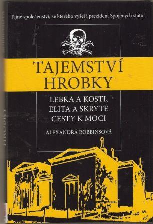 Tajemství Hrobky - Lebka a kosti, elita a skryté cesty k moci