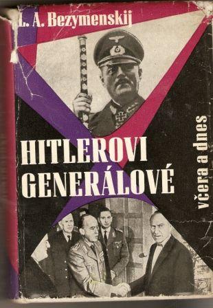 Hitlerovi generálové včera a dnes