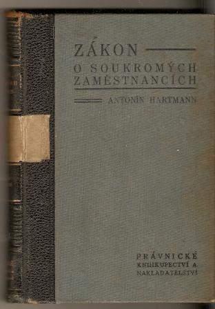 Zákon o soukromých zaměstnancích - A. Hartmann (1934)