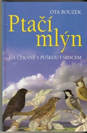 Ptačí mlýn - Ota Bouzek