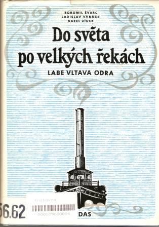 Do světa po velkých řekách - Labe, Vltava, Odra
