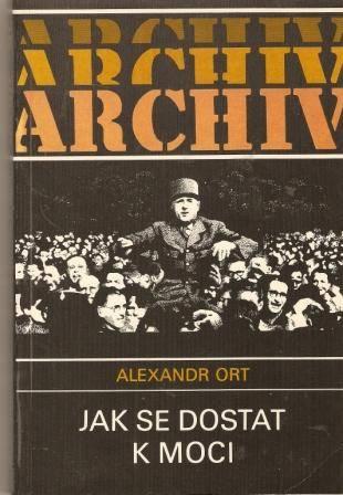 Jak se dostat k moci (de Gaulle) - A. Ort