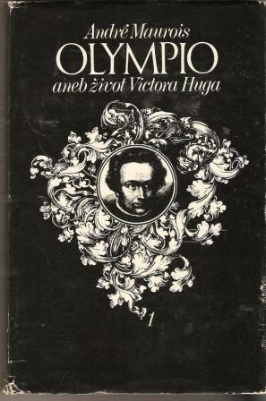 Olympio aneb život Victora Huga - A. Maurois