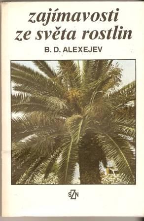 Zajímavosti ze světa rostlin - B. D. Alexejev
