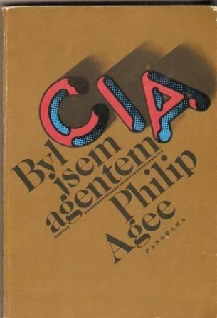 Byl jsem agentem CIA - P. Agee