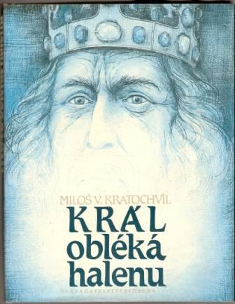 Král obléká halenu - M. V. Kratochvíl