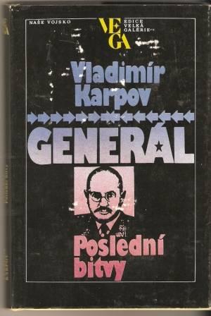 Generál - poslední bitvy - V. Karpov