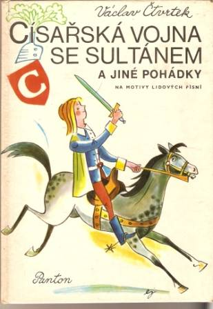 Císařská vojna se sultánem a jiné pohádky - V. Čtvrtek