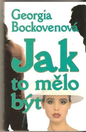 Jak to mělo být - G. Bockovenová