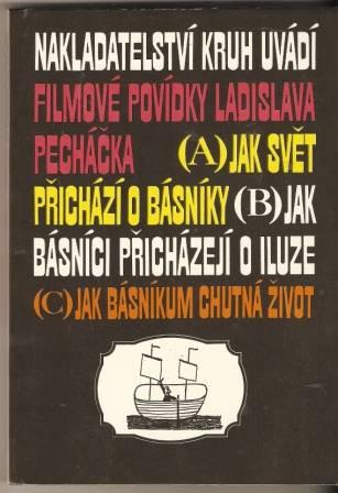 Jak svět přichází o básníky, ...básníci přicházejí o iluze, ... jak chutná život - L. Pecháček
