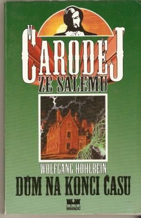 Čaroděj ze Salemu - Dům na konci času - W. Hohlbein