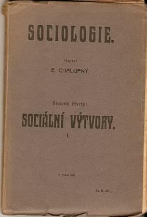 Sociologie - Sociální výtvory - E. Chalupný