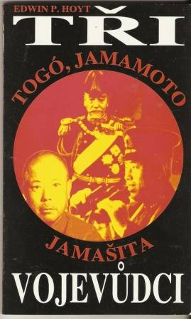 Tři vojevůdci - Togó, Jamamota, Jamašita
