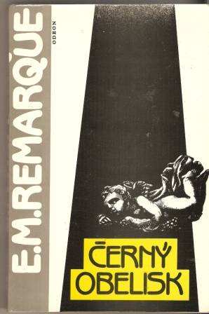 Černý obelisk - E. M. Remarque
