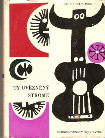 Ty uvězněný strome ... - španělská poezie 20. století