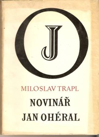 Novinář Jan Ohéral - M. Trapl